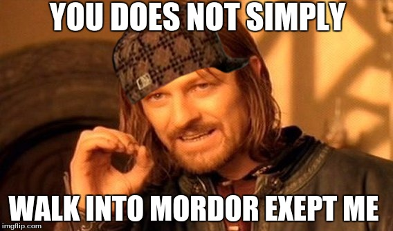 One does not simply walk into mordor gif