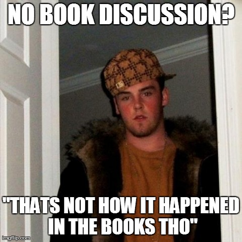 Scumbag Steve Meme   NO BOOK DISCUSSION   quot THATS NOT HOW IT HAPPENED IN    Scumbag Steve Blank
