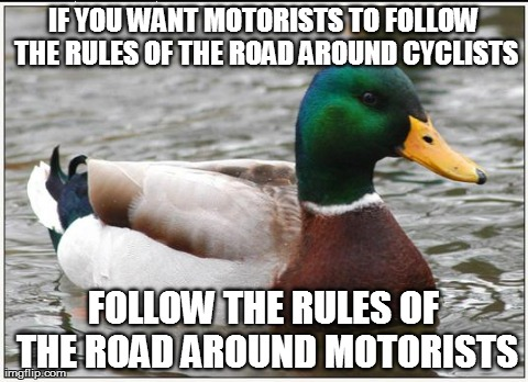 Whenever I hear a cyclist complaining about motorists.
