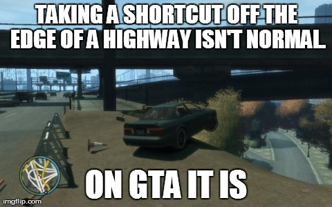 GTA. Not even once.