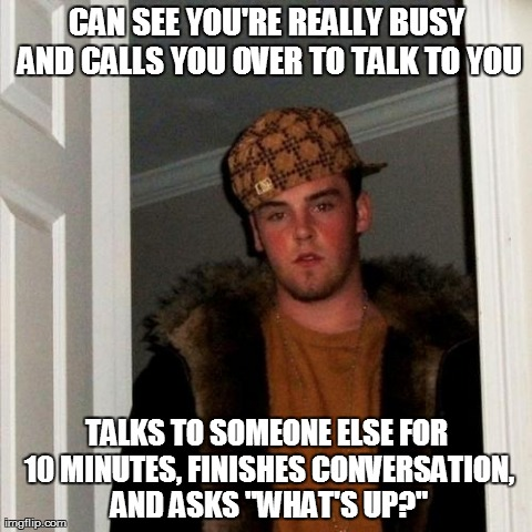 We've All Met This Scumbag