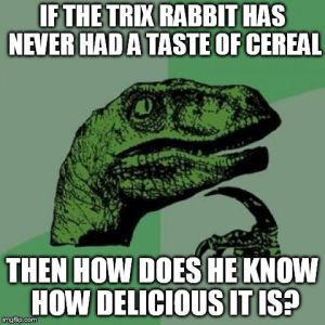 Image tagged in memes,philosoraptor generated with the Imgflip meme maker
