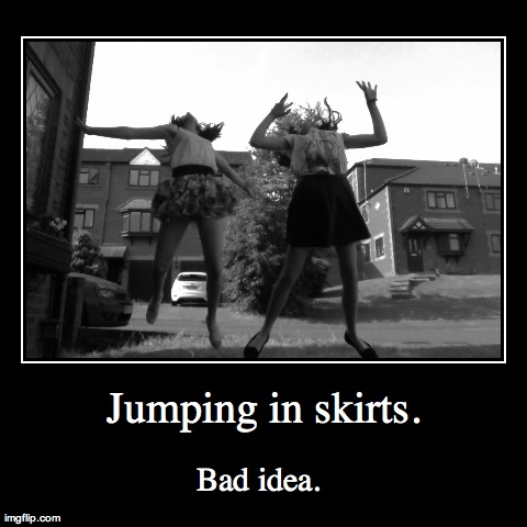 Jumping in skirts...