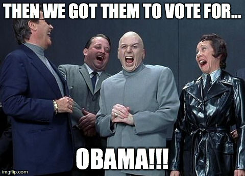 THEN WE GOT THEM TO VOTE FOR... OBAMA!!! | Generated image from obamamama generated with the Imgflip Meme Generator