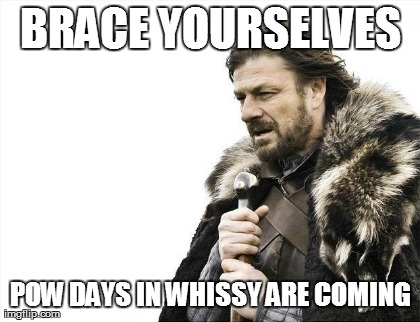 BRACE YOURSELVES POW DAYS IN WHISSY ARE COMING | Generated image from memes,brace yourselves x is coming,snowboarding generated with the Imgflip Meme Generator