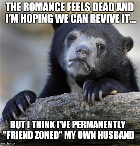 Confession Bear: I'm feeling especially hopeless tonight that I'll never feel in love again.