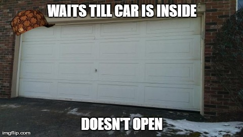 Scumbag garage door