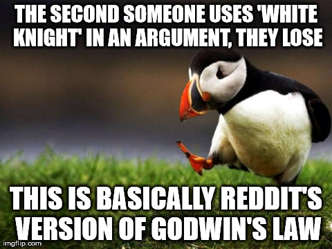 Reddit's version of Godwin's Law. Seriously, it's getting to be every other thread.