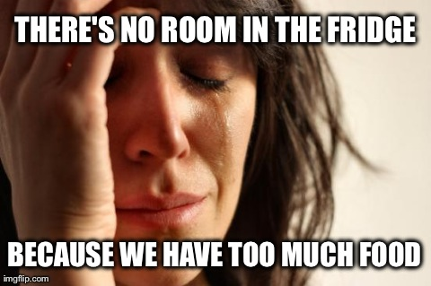 Girlfriend said this today - the original first world problem
