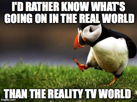 As a 20 something who always has the news on their TV... Very unpopular opinion puffin