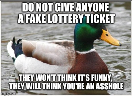 With April Fools Day coming up, here's some advise.