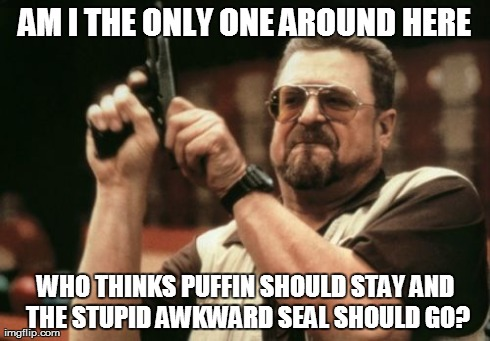WTF is so bad about the puffin?!