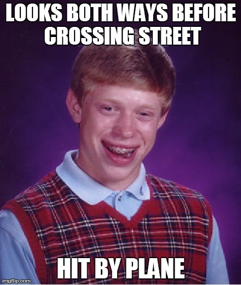 Bad luck, Brian!