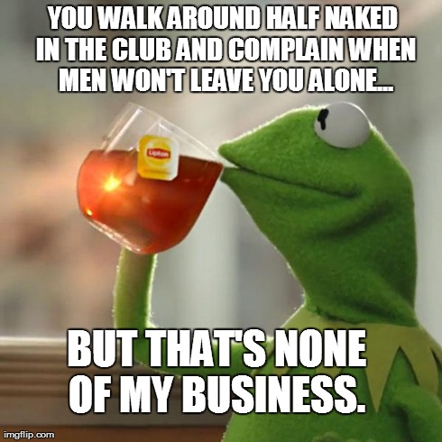 But Thats None Of My Business