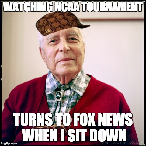 WATCHING NCAA TOURNAMENT TURNS TO FOX NEWS WHEN I SIT DOWN | Generated image from memes,scumbag steve generated with the Imgflip Meme Generator