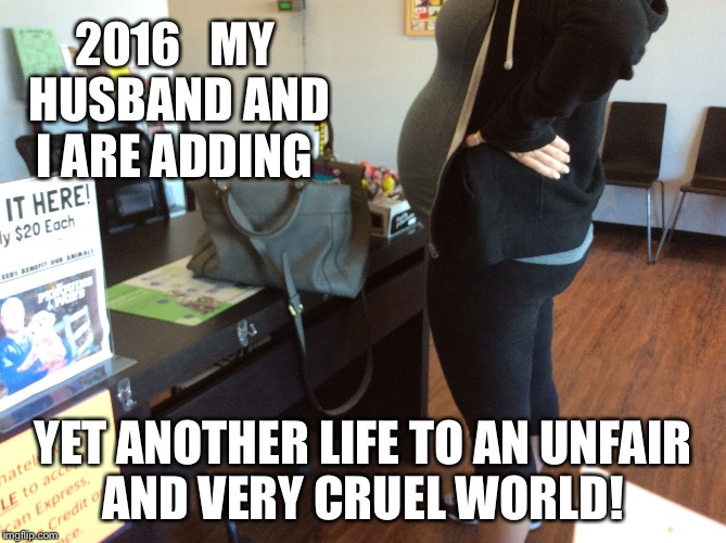 25 Best Memes About The World Is Cruel: Image Tagged In Pregnancy Moo,bad Parenting,selfishness