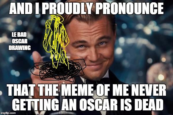 102ysy leonardo dicaprio cheers meme imgflip,Meme Pronounce