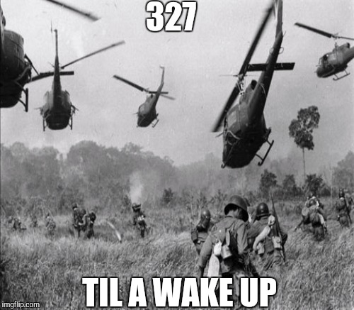 327 TIL A WAKE UP | made w/ Imgflip meme maker