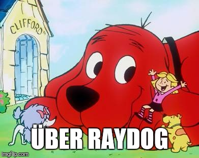 Clifford | ÜBER RAYDOG | image tagged in clifford | made w/ Imgflip meme maker