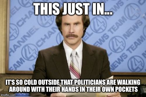 105cw9 politicians and cold weather imgflip