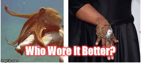 Better Octopus | Who Wore It Better? | image tagged in octopus,who wore it better,oscars,oscarssowite,oscars boycott,whoopi goldberg | made w/ Imgflip meme maker