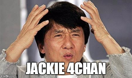 JACKIE 4CHAN | made w/ Imgflip meme maker