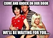 COME AND KNOCK ON OUR DOOR WE'LL BE WAITING FOR YOU.... | made w/ Imgflip meme maker