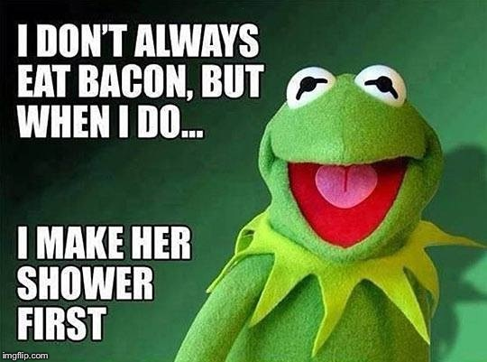 Found this, had to share it..  | . | image tagged in kermit the frog,miss piggy,bacon | made w/ Imgflip meme maker