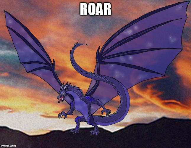 ROAR | made w/ Imgflip meme maker