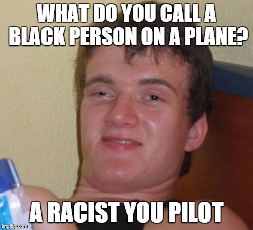 Happens. racist black person meme nice