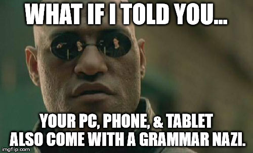 "It's clearly disguised as ""Auto Grammar Corrector"" :O 