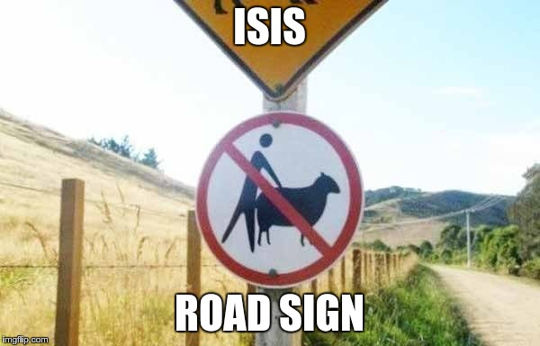 ISIS ROAD SIGN | made w/ Imgflip meme maker