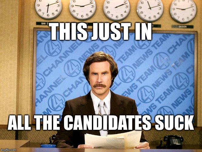 2016 ELECTION | THIS JUST IN ALL THE CANDIDATES SUCK | image tagged in election 2016,hillary,bernie,trump,cruz,rubio | made w/ Imgflip meme maker
