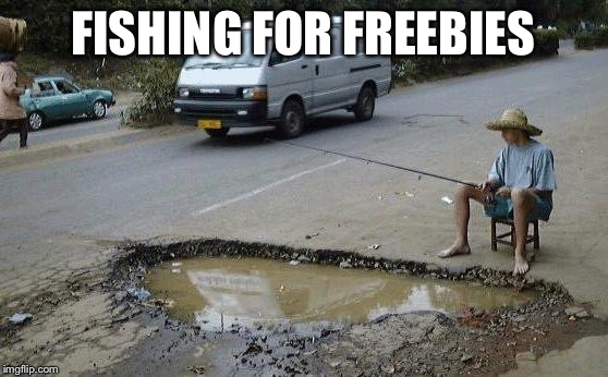 FISHING FOR FREEBIES | made w/ Imgflip meme maker