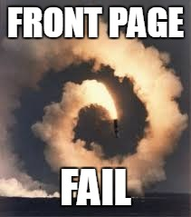 FRONT PAGE FAIL | made w/ Imgflip meme maker