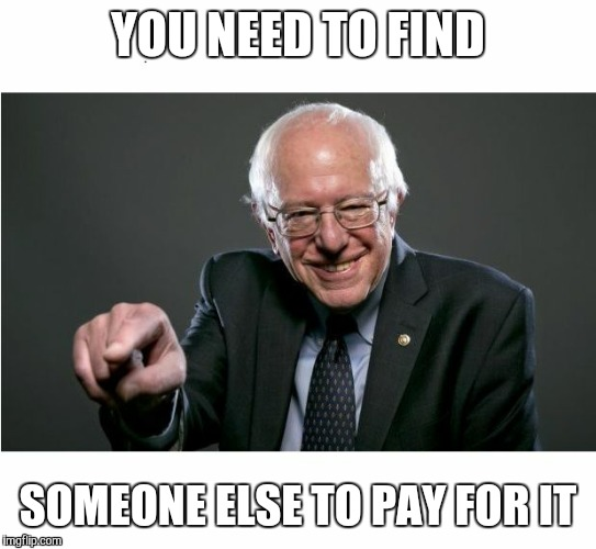 YOU NEED TO FIND SOMEONE ELSE TO PAY FOR IT | made w/ Imgflip meme maker