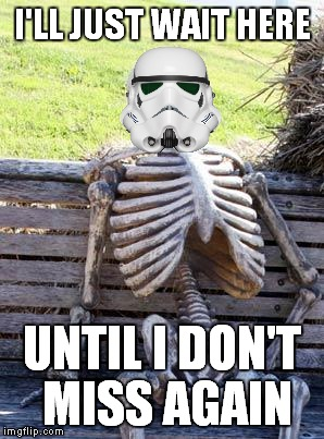 Waiting Skeleton Meme | I'LL JUST WAIT HERE UNTIL I DON'T MISS AGAIN | image tagged in memes,waiting skeleton | made w/ Imgflip meme maker