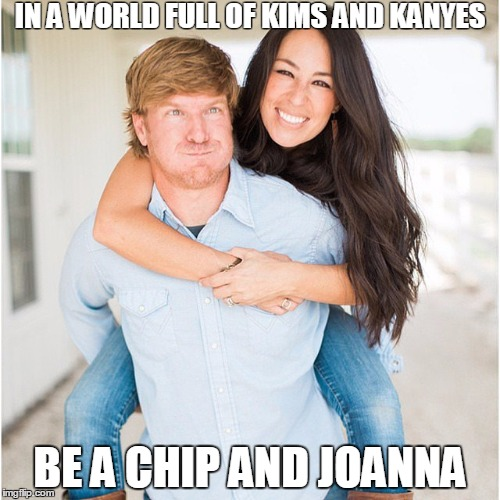 10dfve chip and joanna gaines are cooler than kim and kanye imgflip