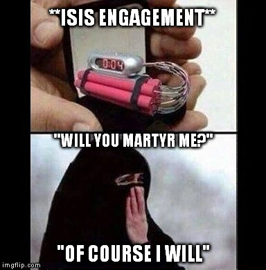 "true love | **ISIS ENGAGEMENT** ""OF COURSE I WILL"" ""WILL YOU MARTYR ME?"" 