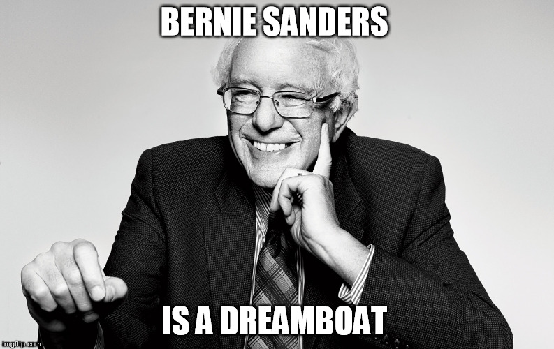 Bernie Sanders is a dreamboat for many reasons. This is my 2nd meme with the same message. #feeltheBern #BernieSanders2016 |  BERNIE SANDERS; IS A DREAMBOAT | image tagged in bernie sanders,feel the bern,vote bernie sanders,feelthebern,bernie,political meme | made w/ Imgflip meme maker