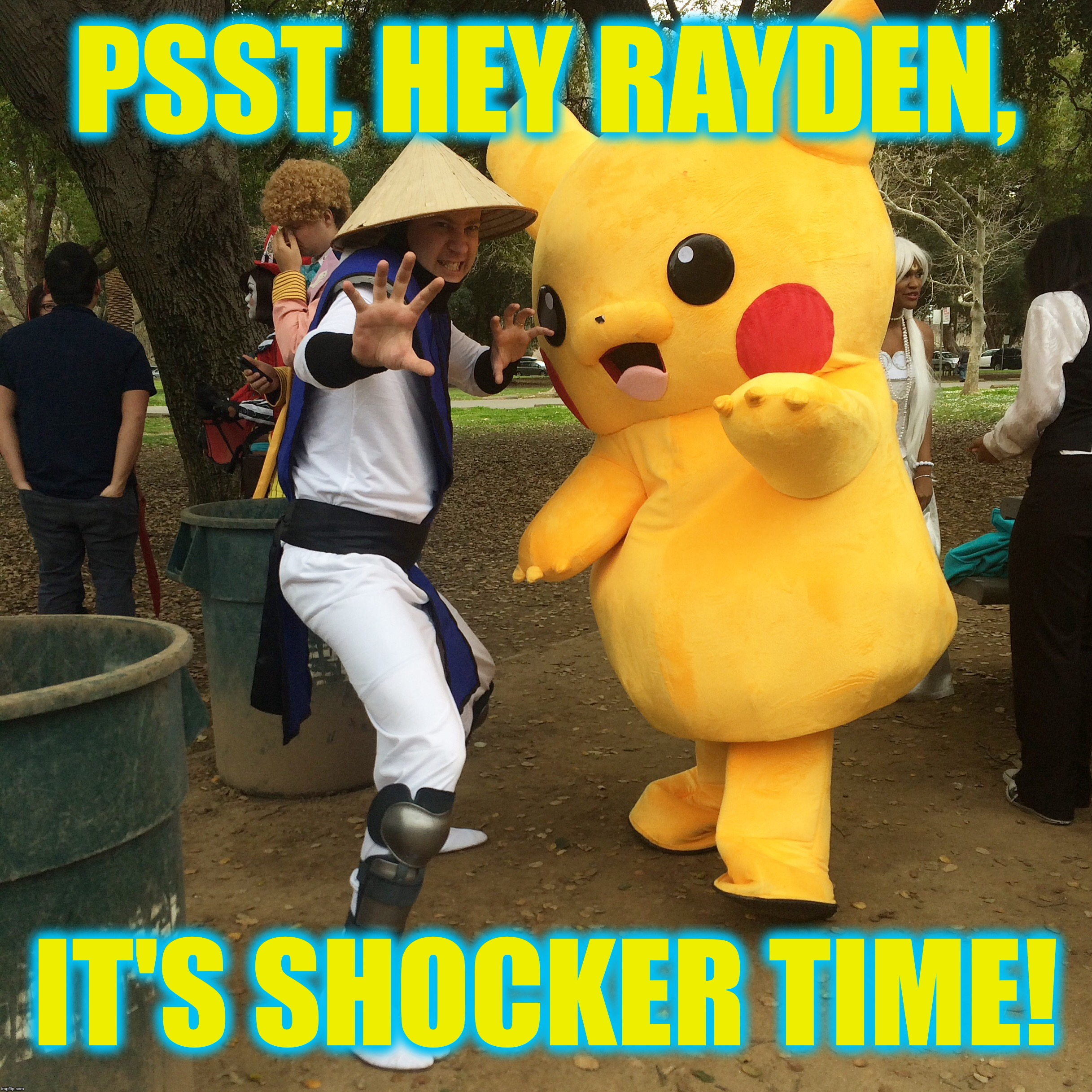 The shocker  |  PSST, HEY RAYDEN, IT'S SHOCKER TIME! | image tagged in pokemon,mortal kombat | made w/ Imgflip meme maker