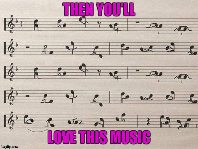 THEN YOU'LL LOVE THIS MUSIC | made w/ Imgflip meme maker