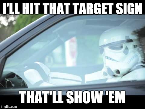 I'LL HIT THAT TARGET SIGN THAT'LL SHOW 'EM | made w/ Imgflip meme maker