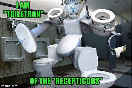 "Introducing the ""Recepticons""... toilets in disguise... 