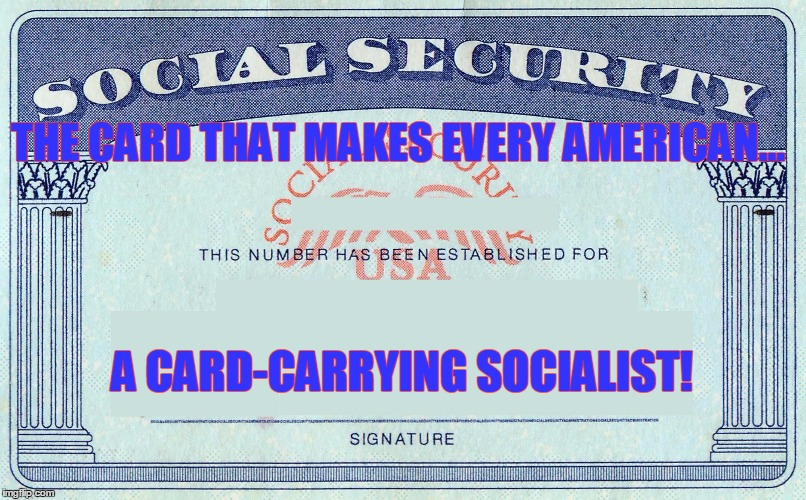 make a social security card template - i 39 m a socialist what about you imgflip