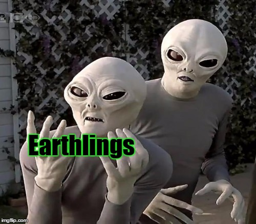 Earthlings | made w/ Imgflip meme maker