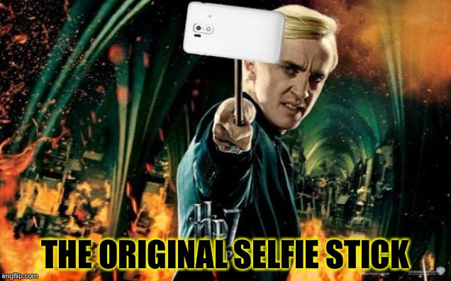Wizards and witches have been around for centuries and centuries... |  THE ORIGINAL SELFIE STICK | image tagged in harry potter,selfie stick,funny,memes,draco malfoy | made w/ Imgflip meme maker