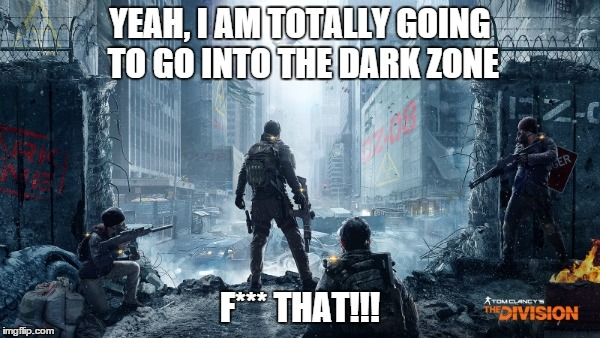 10jw4d the dark zone imgflip,The Division Memes