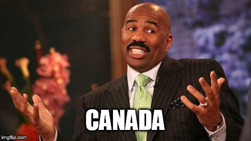 Steve Harvey Meme | CANADA | image tagged in memes,steve harvey | made w/ Imgflip meme maker
