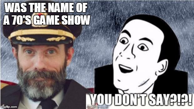 captain obvious you don t say imgflip